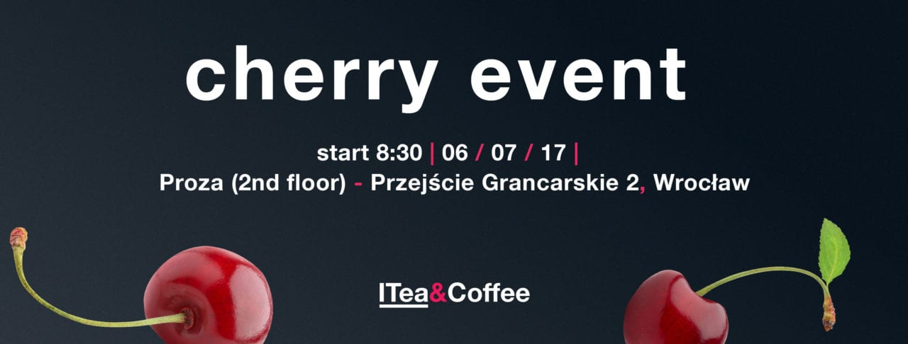 Cherry, cherry event! IT meetings in Wrocław